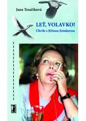 Leť, volavko! Chvíle s Jiřinou Jiráskovou (pdf)